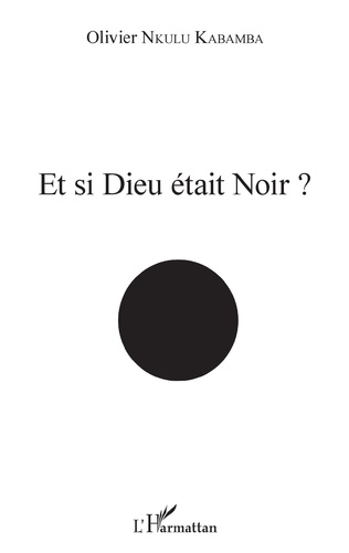 Couverture Et si Dieu était noir ?