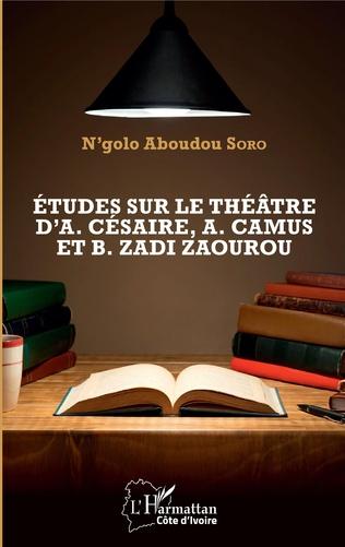 Couverture Etudes sur le théâtre d'A. Césaire, A. Camus et B. Zadi Zaourou