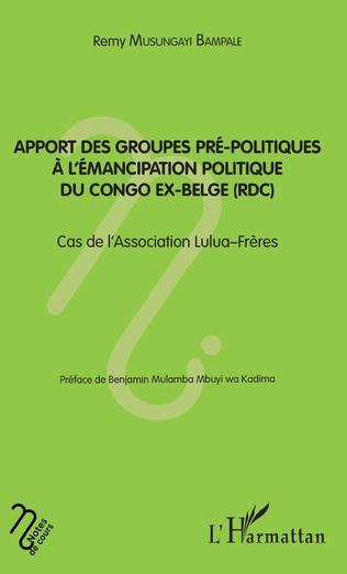 Couverture Apport des groupes pré-politiques à l'émancipation politique du Congo ex-belge (RDC)