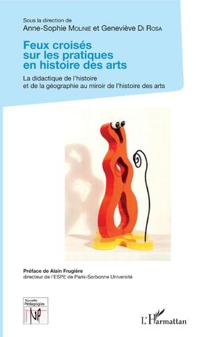 Couverture Feux croisés sur les pratiques en histoire des arts