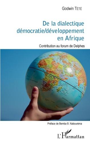 Couverture De la dialectique démocratie / développement en Afrique