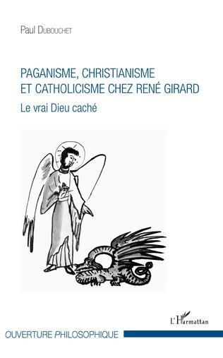 Couverture Paganisme, christianisme et catholicisme chez René Girard
