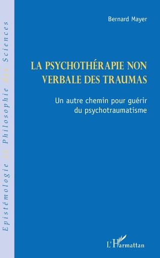 Couverture La psychothérapie non verbale des traumas