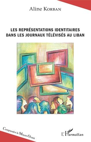 Couverture Les représentations identitaires dans les journaux télévisés au Liban