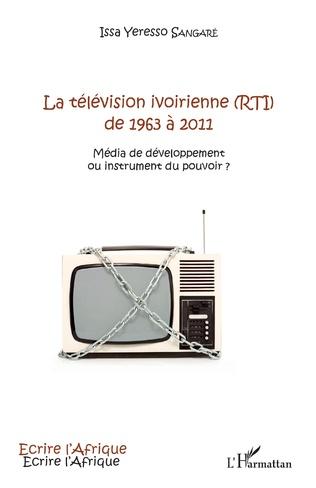 Couverture La télévision ivoirienne (RTI) de 1963 à 2011