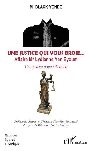 Couverture Une justice qui vous broie... Affaire Me Lydienne Yen Eyoum