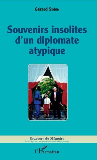 Couverture Souvenirs insolites d'un diplomate atypique