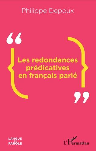 Couverture Les redondances prédicatives en français parlé