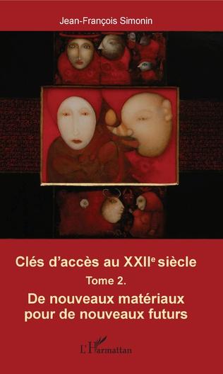 Couverture Clés d'accès au XXIIe siècle T.2