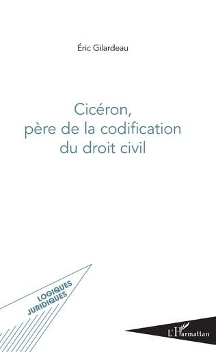 Couverture Cicéron, père de la codification du droit civil
