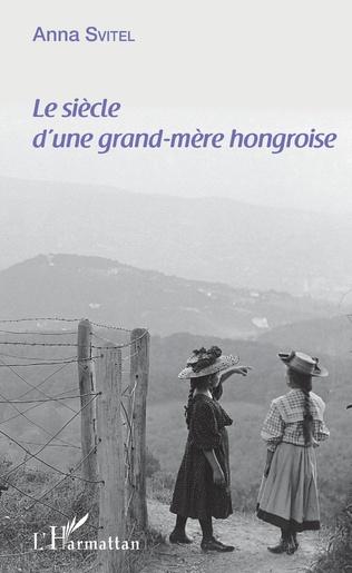 Couverture Le siècle d'une grand-mère hongroise