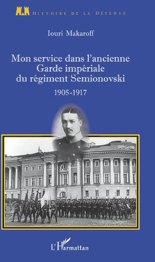 Couverture Mon service dans l'ancienne Garde impériale du régiment Semionovski