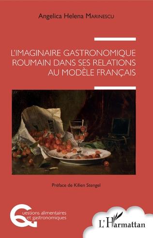 Couverture L'imaginaire gastronomique roumain dans ses relations au modèle français