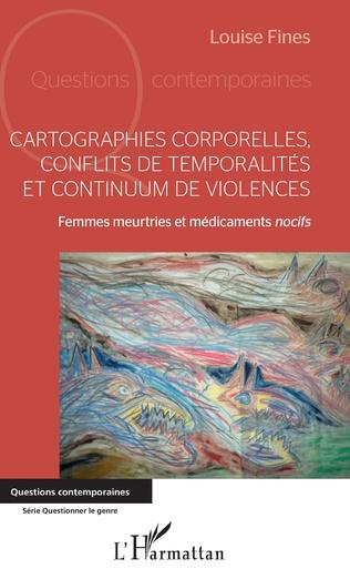 Couverture Cartographies corporelles, conflits de temporalité et continuum de violences