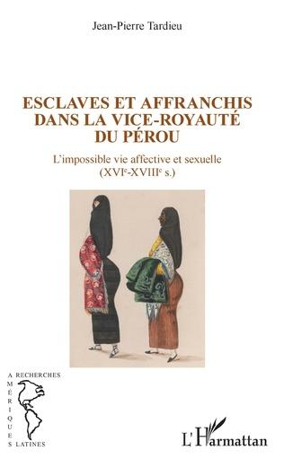 Couverture Esclaves et affranchis dans la vice-royauté du Pérou