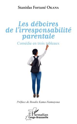 Couverture Les déboires de l'irresponsabilité parentale