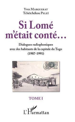 Couverture Si Lomé m'était conté...Tome I