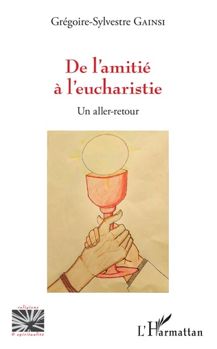 Couverture De l'amitié à l'eucharistie