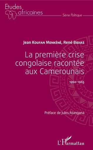 Couverture La première crise congolaise racontée aux Camerounais