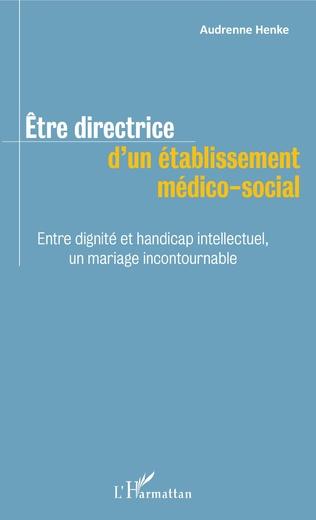 Couverture Être directrice d'un établissement médico-social