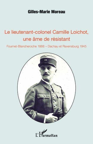 Couverture Le lieutenant-colonel Camille Loichot, une âme de résistant