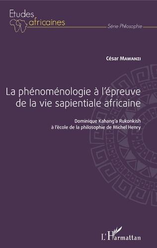 Couverture La phénoménologie à l'épreuve de la vie sapientiale africaine