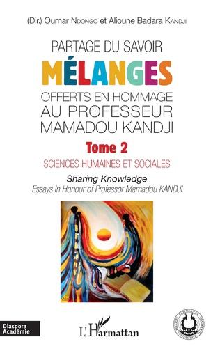 Couverture Partage du savoir. Mélanges offerts en hommage au Professeur Mamadou Kandji Tome 2