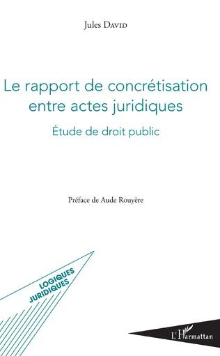 Couverture Le rapport de concrétisation entre actes juridiques