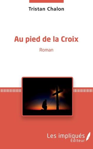 Couverture Au pied de la Croix