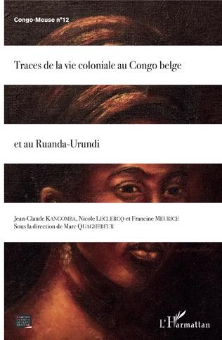 Couverture Traces de la vie coloniale au Congo belge et au Ruanda-Urundi