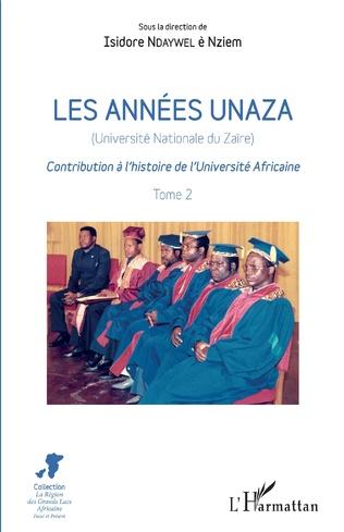 Couverture Les années unaza (Université nationale du Zaïre) (Tome 2)