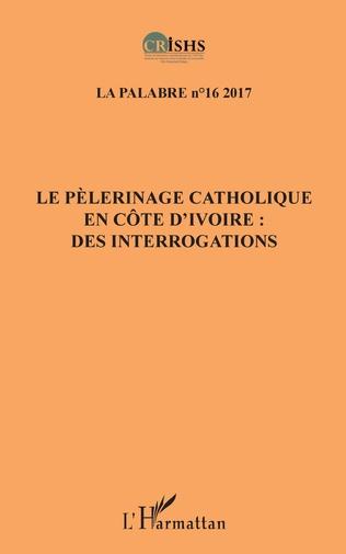Couverture Le pèlerinage catholique en Côte d'Ivoire :