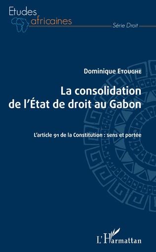 Couverture La consolidation de l'Etat de droit au Gabon