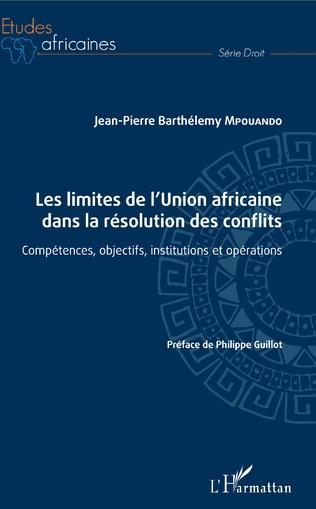 Couverture Les limites de l'Union africaine dans la résolution des conflits