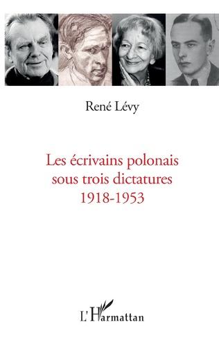 Couverture Ecrivains polonais sous trois dictatures 1918-1953
