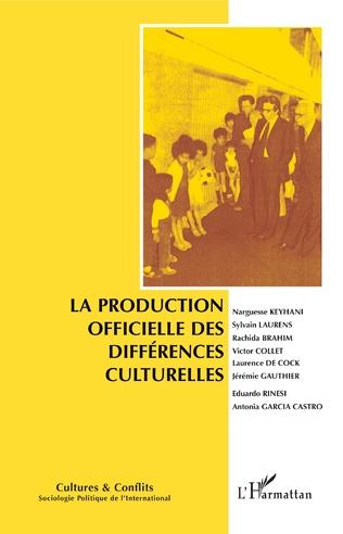 Couverture La production officielle des différences culturelles
