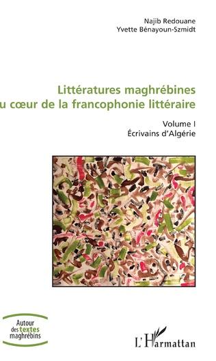 Couverture Littératures maghrébines au coeur de la francophonie littéraire