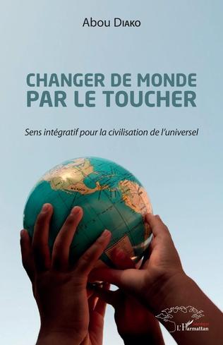 Couverture Changer de monde par le toucher