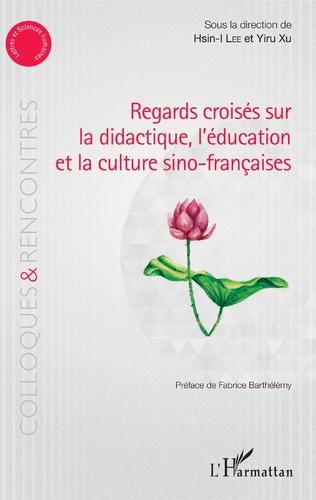 Couverture Regards croisés sur la didactique, l'éducation et la culture sino-françaises