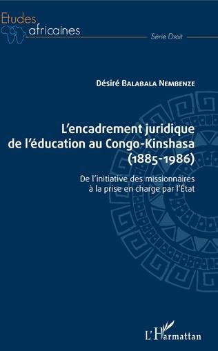 Couverture L'encadrement juridique de l'éducation au Congo-Kinshasa (1885-1986)