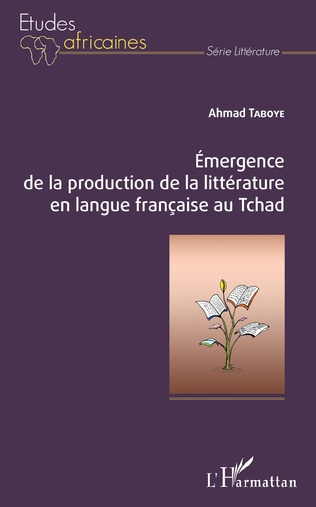 Couverture Emergence de la production de la littérature en langue française au Tchad