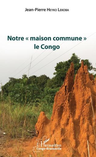 Couverture Notre « maison commune » le Congo