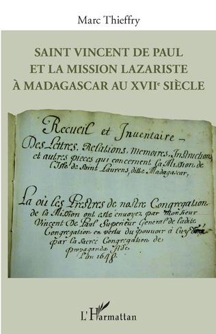 Couverture Saint Vincent de Paul et la mission lazariste à Madagascar au XVIIe siècle