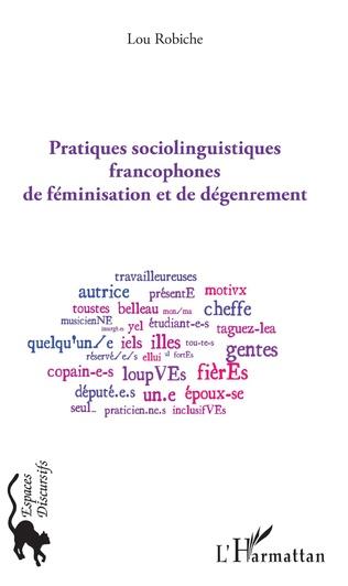 Couverture Pratiques sociolinguistiques francophones de féminisation et de dégenrement