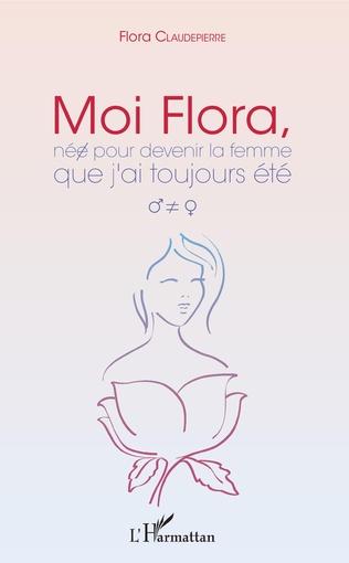 Couverture Moi Flora, née pour devenir la femme que j'ai toujours été