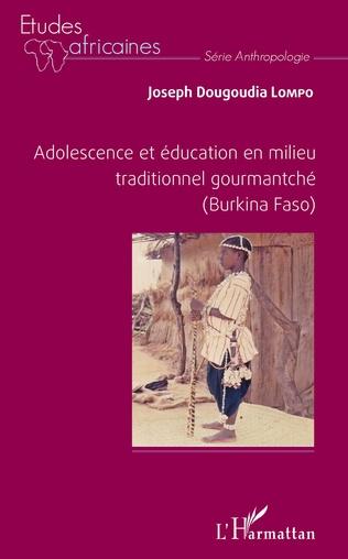 Couverture Adolescence et éducation en milieu traditionnel gourmantché (Burkina Faso)