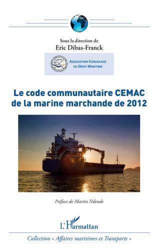 Couverture Le code communautaire CEMAC de la marine marchande de 2012