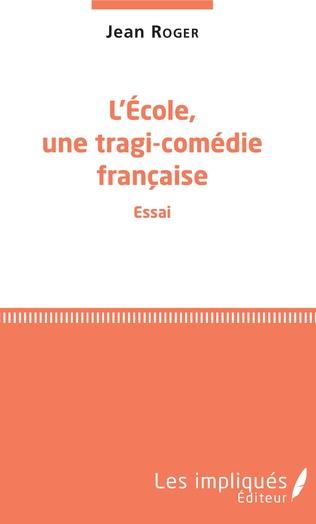 Couverture L'école, une tragi-comédie française