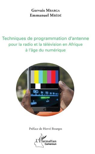 Couverture Techniques de programmation d'antenne pour la radio et la télévision africaines à l'âge du numérique