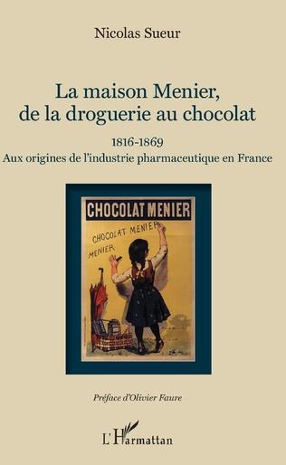 Couverture Maison Menier, de la droguerie au chocolat